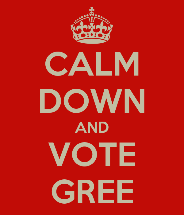 CALM DOWN AND VOTE GREE