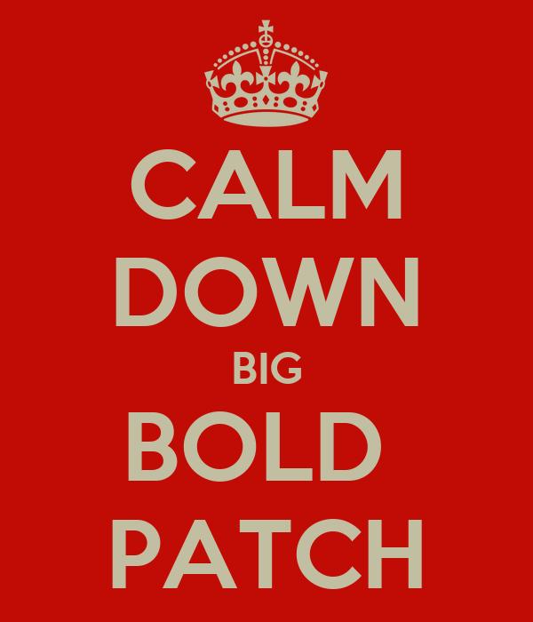 CALM DOWN BIG BOLD  PATCH