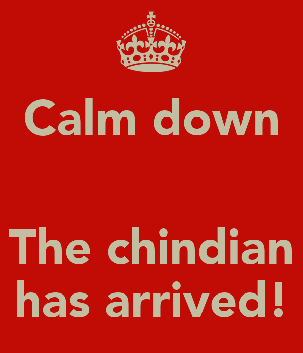 Calm down   The chindian has arrived!