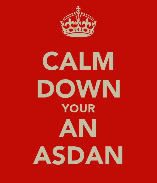 CALM DOWN YOUR AN ASDAN