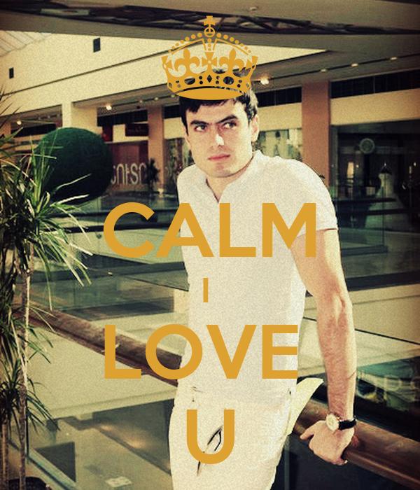 CALM I  LOVE  U