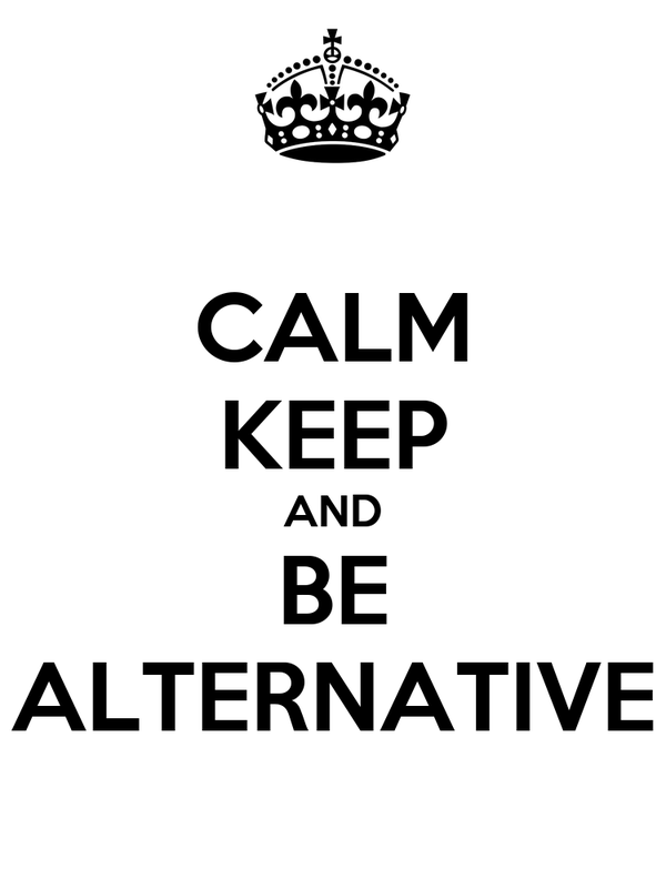 CALM KEEP AND BE ALTERNATIVE