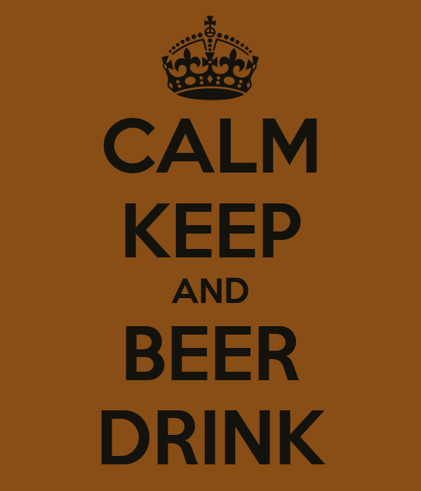 CALM KEEP AND BEER DRINK