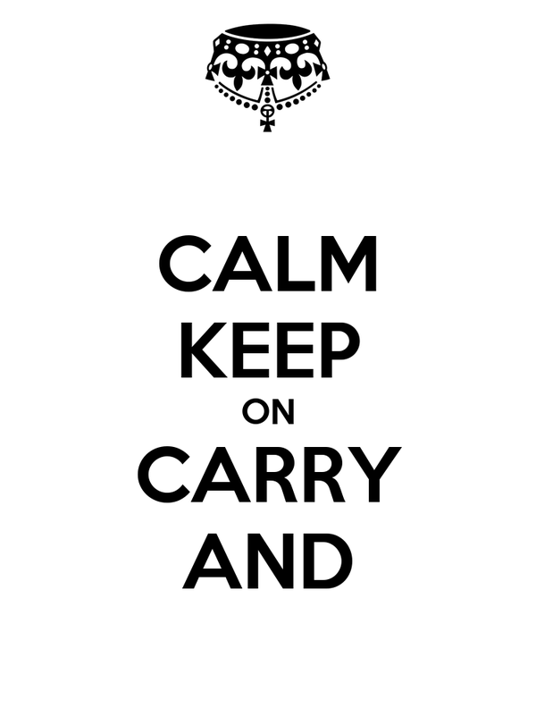 CALM KEEP ON CARRY AND