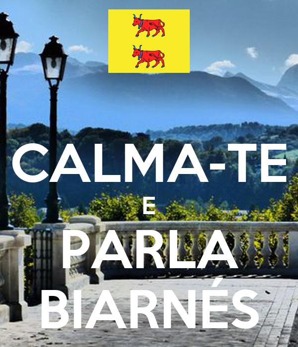 CALMA-TE E PARLA BIARNÉS