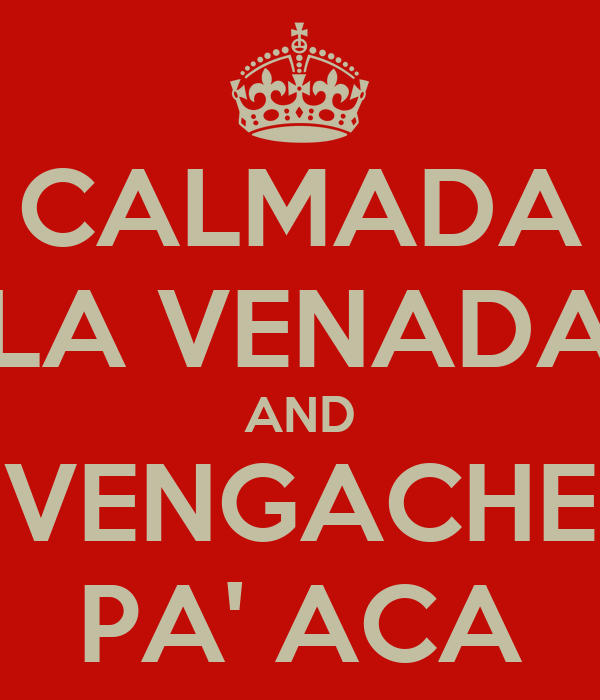 CALMADA LA VENADA AND VENGACHE PA' ACA