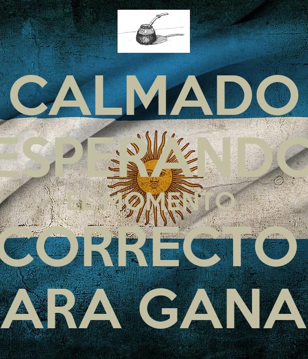 CALMADO ESPERANDO EL MOMENTO  CORRECTO  PARA GANAR