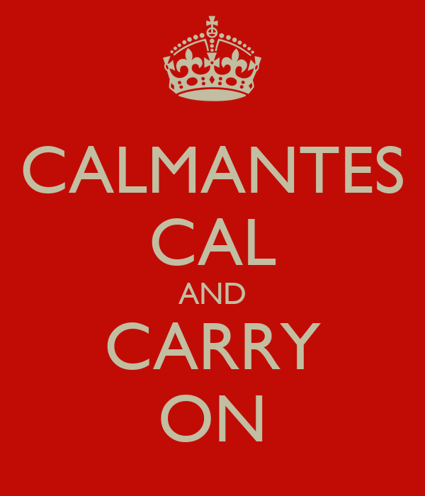 CALMANTES CAL AND CARRY ON