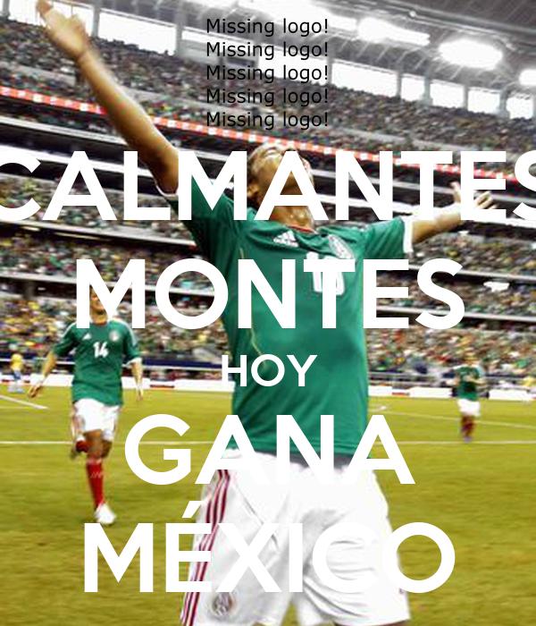 CALMANTES MONTES HOY GANA MÉXICO