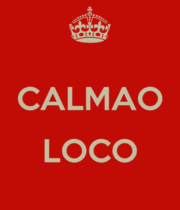 CALMAO  LOCO