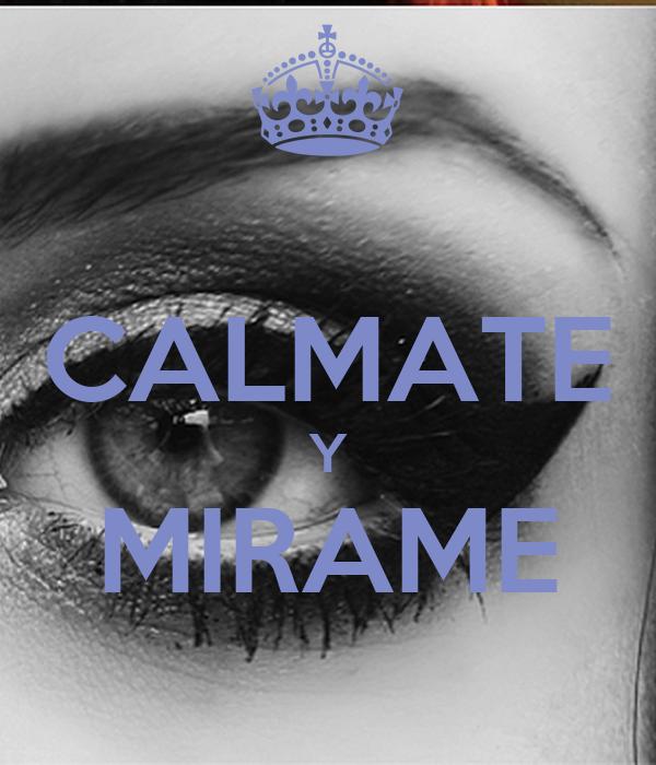 CALMATE Y MIRAME