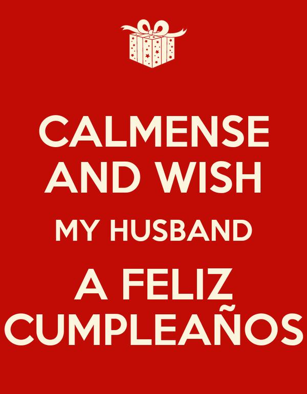CALMENSE AND WISH MY HUSBAND A FELIZ CUMPLEAÑOS