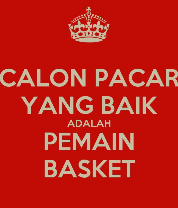 CALON PACAR YANG BAIK ADALAH PEMAIN BASKET