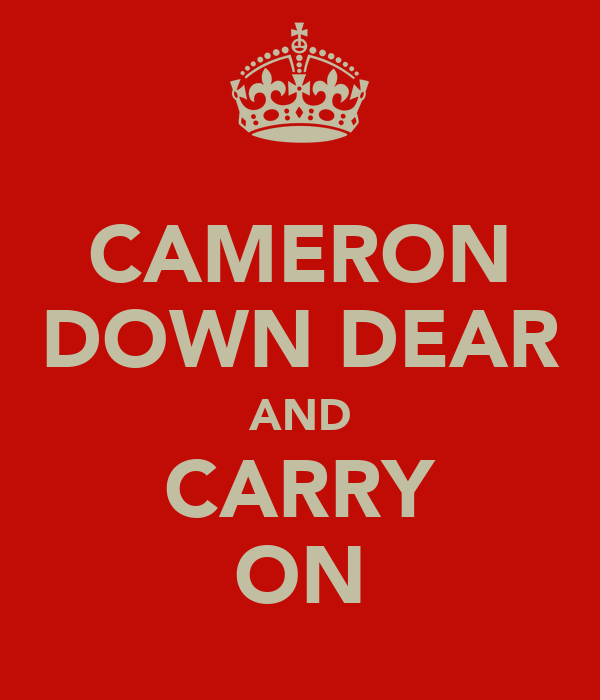 CAMERON DOWN DEAR AND CARRY ON