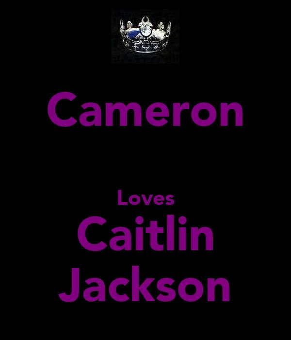 Cameron  Loves Caitlin Jackson