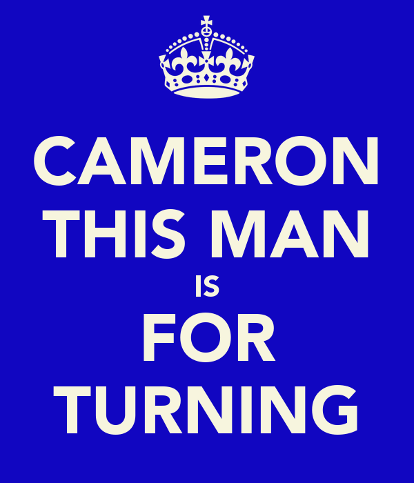 CAMERON THIS MAN IS FOR TURNING