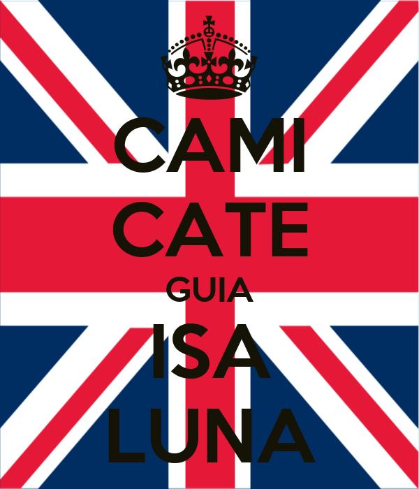 CAMI CATE GUIA ISA LUNA