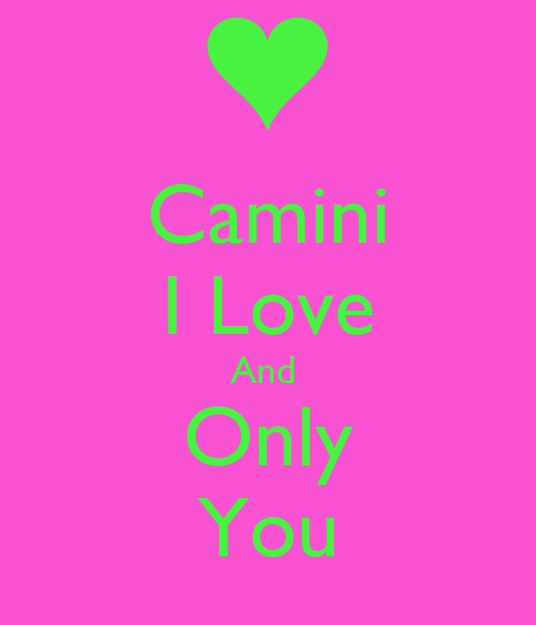 Camini I Love And  Only You