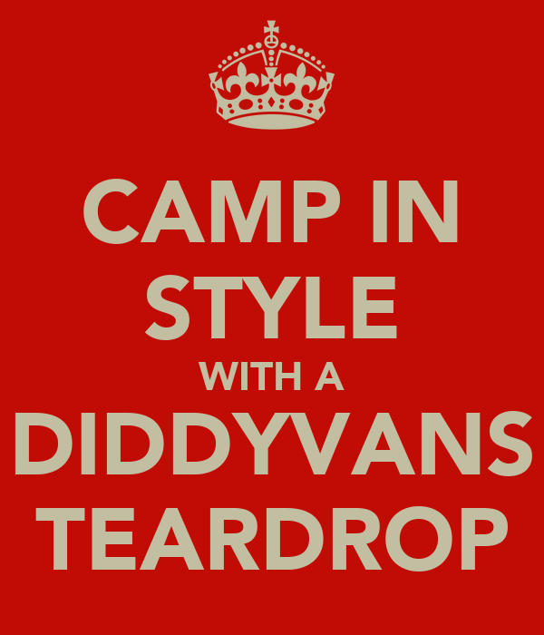 CAMP IN STYLE WITH A DIDDYVANS TEARDROP