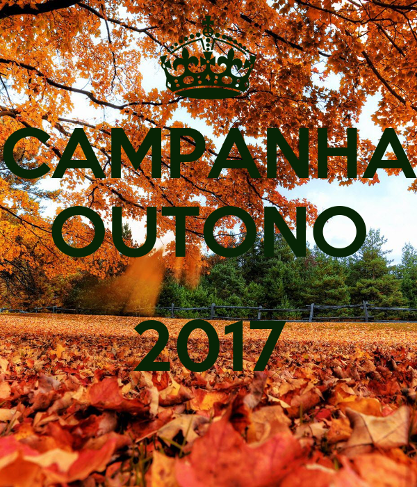CAMPANHA OUTONO  2017