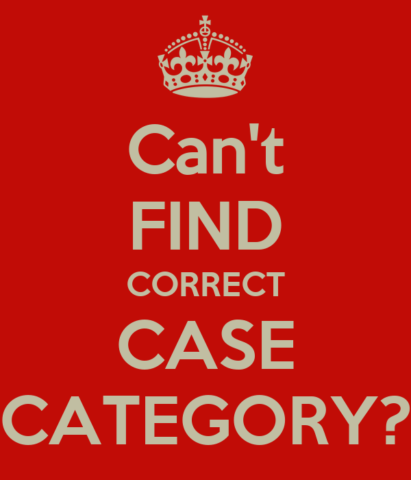 Can't FIND CORRECT CASE CATEGORY?