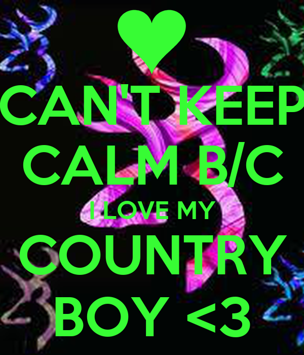 Cant Keep Calm Bc I Love My Country Boy 3 Poster Cheyenne Edna