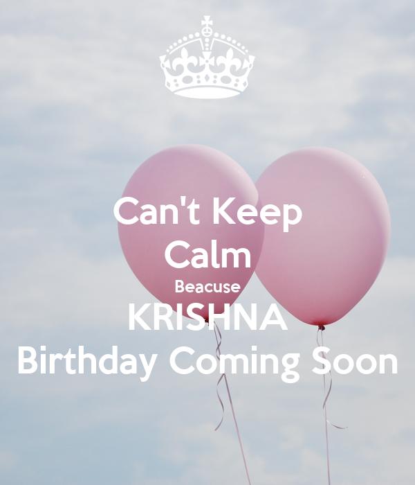 Can't Keep Calm Beacuse KRISHNA Birthday Coming Soon