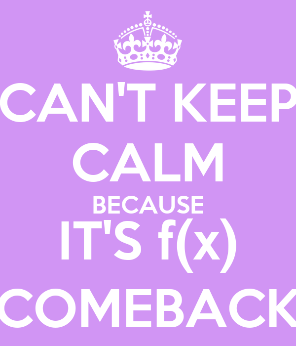 CAN'T KEEP CALM BECAUSE IT'S f(x) COMEBACK