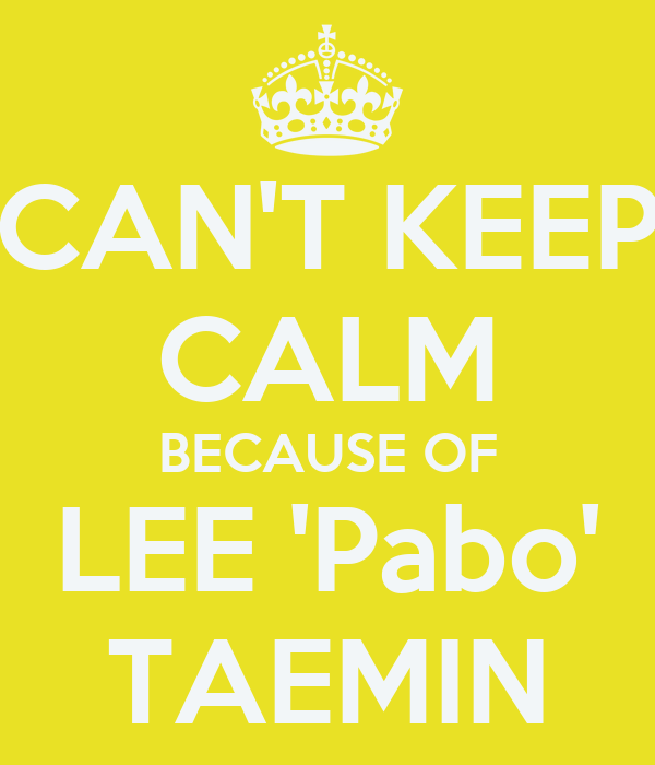 CAN'T KEEP CALM BECAUSE OF LEE 'Pabo' TAEMIN