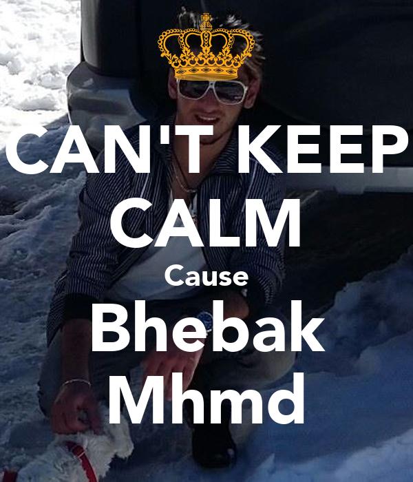 CAN'T KEEP CALM Cause Bhebak Mhmd