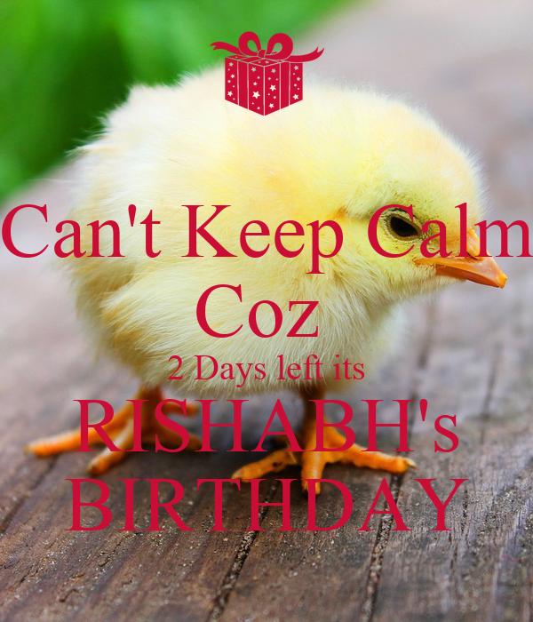 Can't Keep Calm Coz  2 Days left its RISHABH's BIRTHDAY