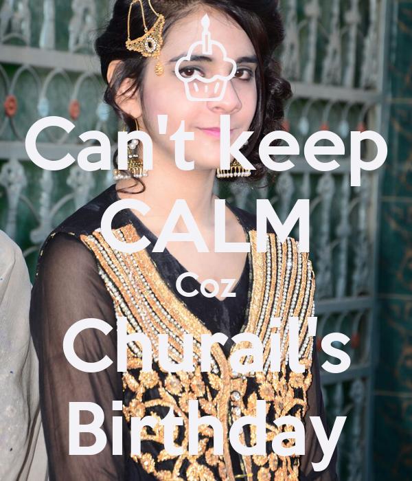 Can't keep CALM Coz Churail's Birthday