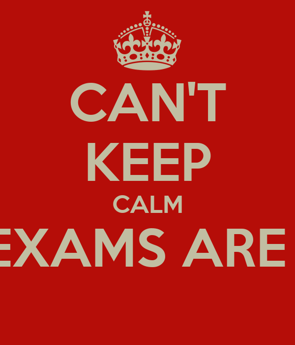 CAN'T KEEP CALM COZ EXAMS ARE OVER