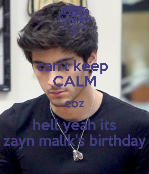 can't keep  CALM coz hell yeah its zayn malik's birthday
