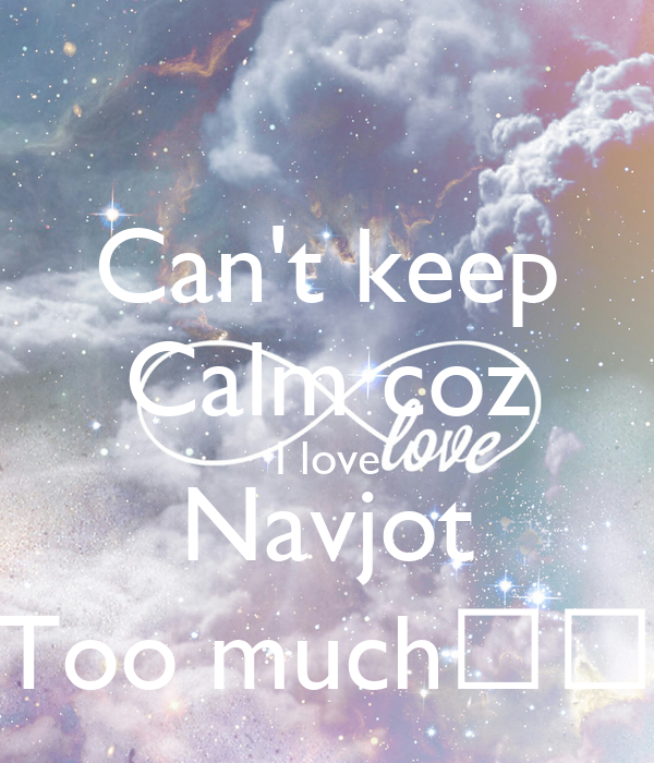Can't keep Calm coz I love Navjot Too much❤️