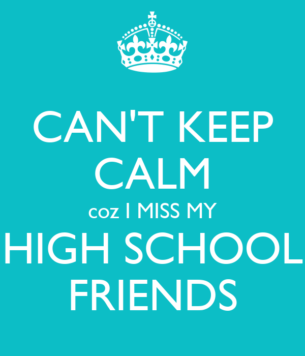 Quotes For My Highschool Friends : Miss you school friends imgarcade image
