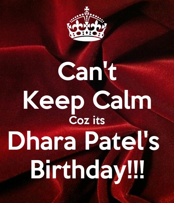Can't Keep Calm Coz its Dhara Patel's  Birthday!!!