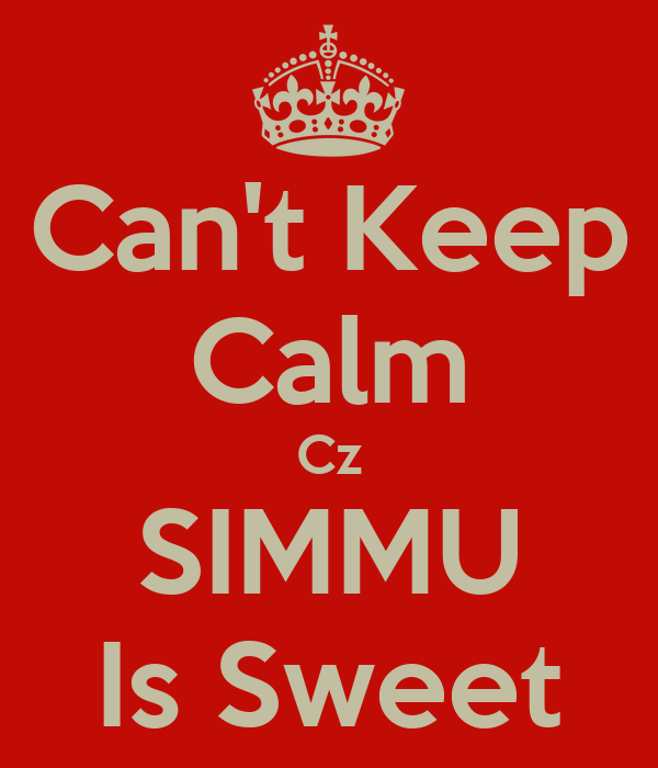 Can't Keep Calm Cz SIMMU Is Sweet