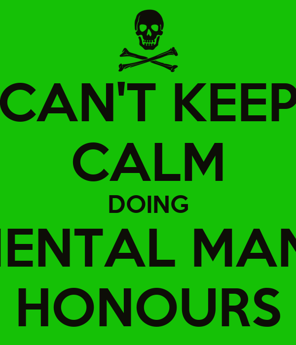 CAN'T KEEP CALM DOING ENVIRONMENTAL MANAGEMENT HONOURS
