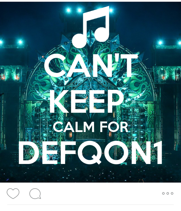 CAN'T KEEP  CALM FOR DEFQON1