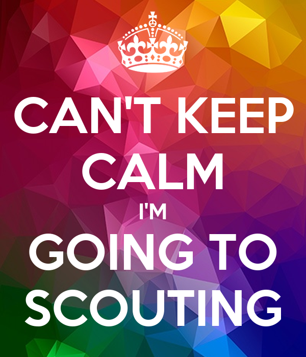 CAN'T KEEP CALM I'M GOING TO SCOUTING