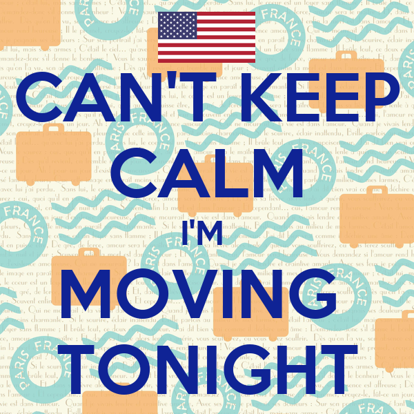 CAN'T KEEP CALM I'M  MOVING  TONIGHT