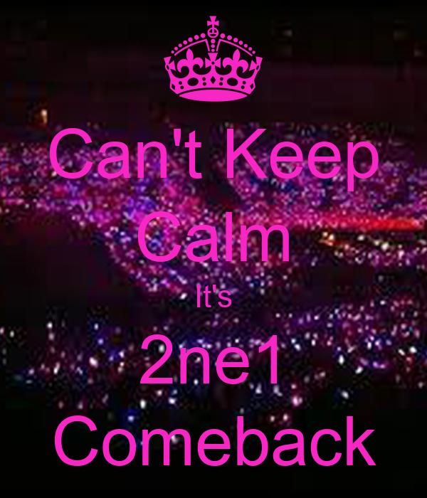 Can't Keep Calm It's 2ne1 Comeback