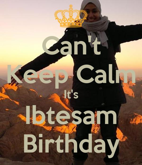 Can't Keep Calm It's Ibtesam Birthday