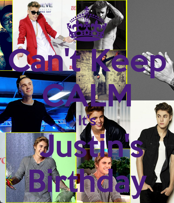 Can't Keep CALM It's  Justin's Birthday
