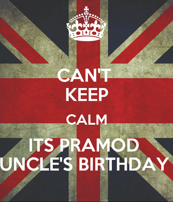CAN'T  KEEP CALM ITS PRAMOD  UNCLE'S BIRTHDAY