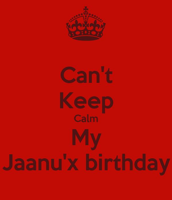 Can't Keep Calm My Jaanu'x birthday