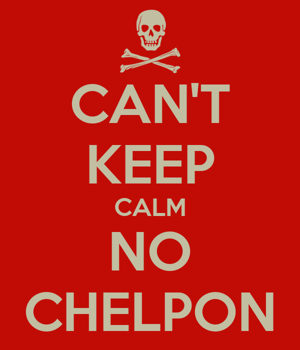 CAN'T KEEP CALM NO CHELPON