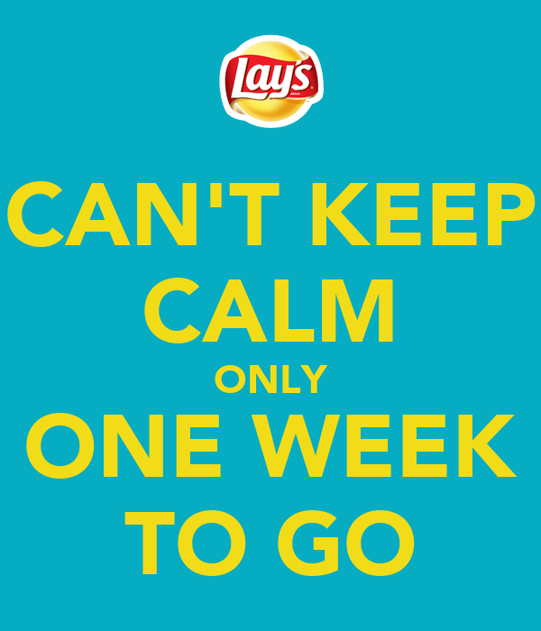 CAN'T KEEP CALM ONLY ONE WEEK TO GO
