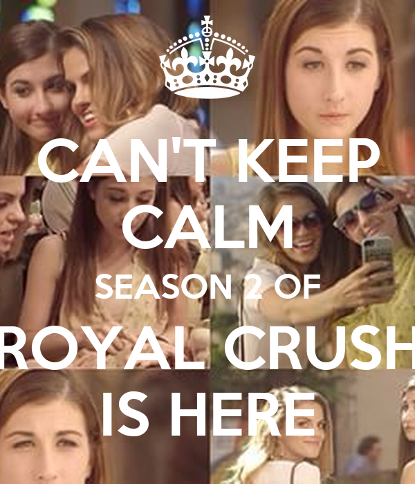 CAN'T KEEP CALM SEASON 2 OF ROYAL CRUSH IS HERE